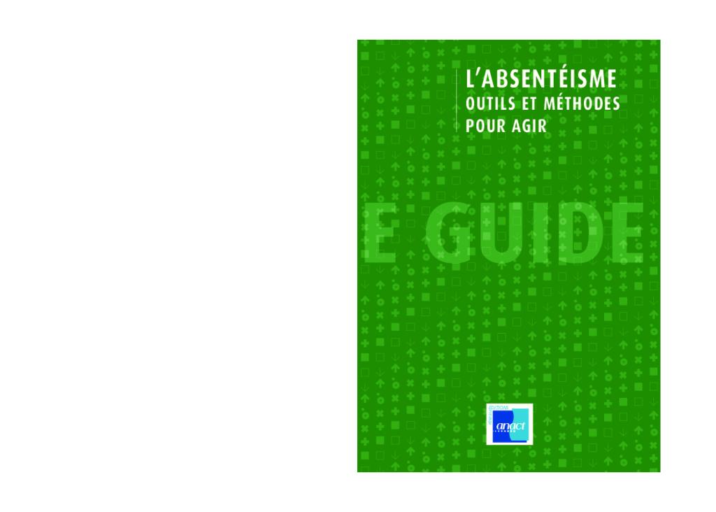 L'absentéisme, outils et méthodes pour agir. ANACT, 2009
