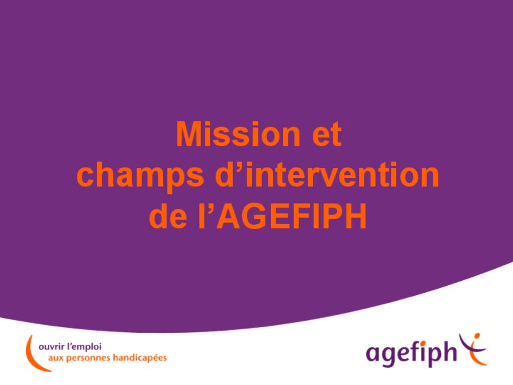 Présentation missions AGEFIPH
